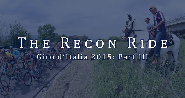 Giro d'Italia 2015 Recon Ride Podcast Part 2