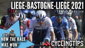 How The Race Was Won - Liege Bastogne Liege 2021 presented by CyclingTips